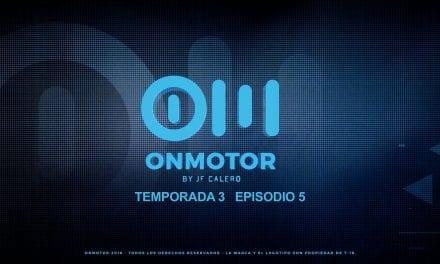 ONMOTOR T3 – Episodio 5